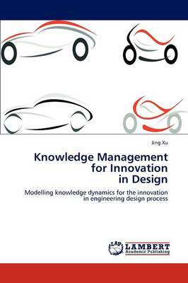 Knowledge Management for Innovation in Design