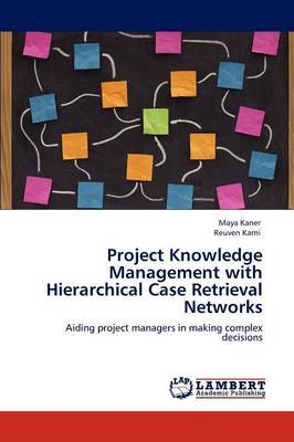 Project Knowledge Management with Hierarchical Case Retrieval Networks