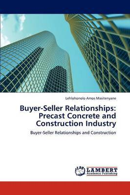 Buyer-Seller Relationships: Precast Concrete and Construction Industry