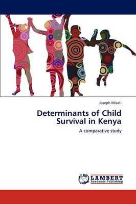 Determinants of Child Survival in Kenya