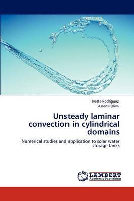 Unsteady Laminar Convection in Cylindrical Domains