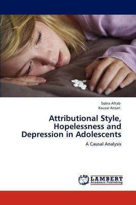 Attributional Style, Hopelessness and Depression in Adolescents