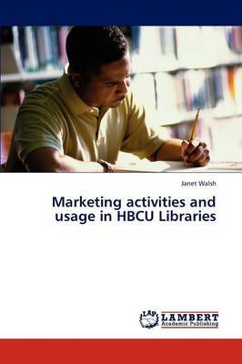 Marketing Activities and Usage in Hbcu Libraries