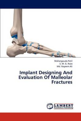 Implant Designing and Evaluation of Malleolar Fractures