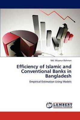 Efficiency of Islamic and Conventional Banks in Bangladesh