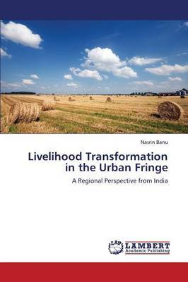 Livelihood Transformation in the Urban Fringe