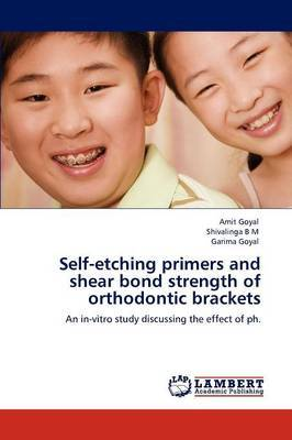 Self-Etching Primers and Shear Bond Strength of Orthodontic Brackets