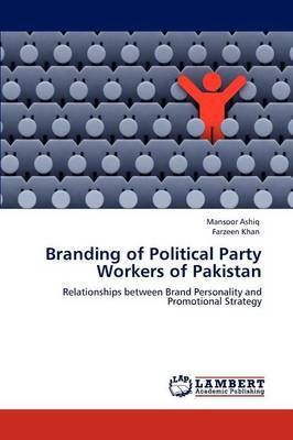 Branding of Political Party Workers of Pakistan