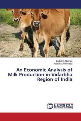 An Economic Analysis of Milk Production in Vidarbha Region of India