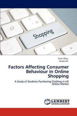 Factors Affecting Consumer Behaviour in Online Shopping
