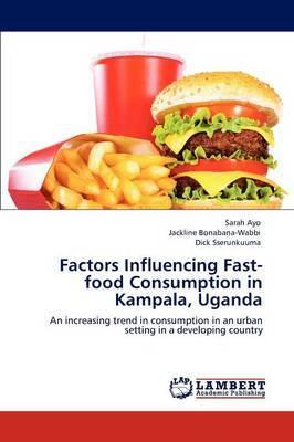 Factors Influencing Fast-Food Consumption in Kampala, Uganda