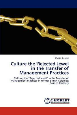 Culture the 'Rejected Jewel in the Transfer of Management Practices