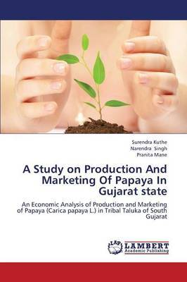 A Study on Production and Marketing of Papaya in Gujarat State