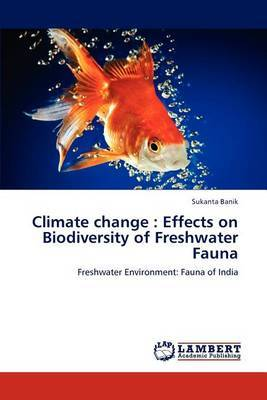 Climate Change: Effects on Biodiversity of Freshwater Fauna