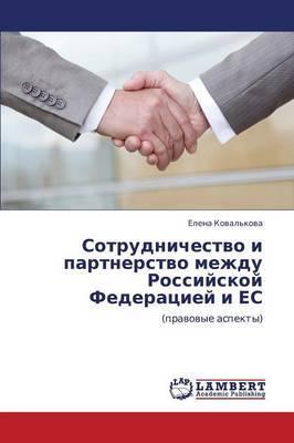 Sotrudnichestvo I Partnerstvo Mezhdu Rossiyskoy Federatsiey I Es