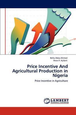 Price Incentive and Agricultural Production in Nigeria