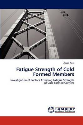 Fatigue Strength of Cold Formed Members