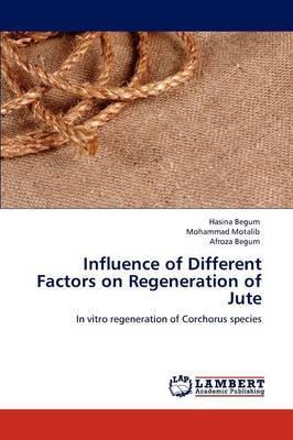Influence of Different Factors on Regeneration of Jute