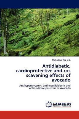 Antidiabetic, Cardioprotective and Ros Scavening Effects of Avocado