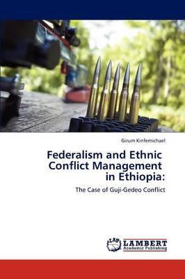 Federalism and Ethnic Conflict Management in Ethiopia