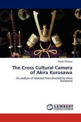 The Cross Cultural Camera of Akira Kurosawa