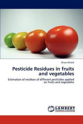 Pesticide Residues in Fruits and Vegetables