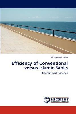 Efficiency of Conventional Versus Islamic Banks