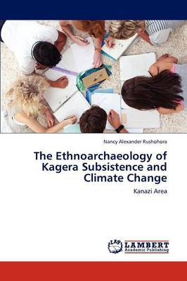 The Ethnoarchaeology of Kagera Subsistence and Climate Change