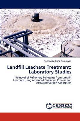 Landfill Leachate Treatment: Laboratory Studies