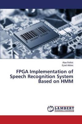 FPGA Implementation of Speech Recognition System Based on Hmm