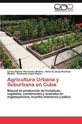 Agricultura Urbana y Suburbana En Cuba
