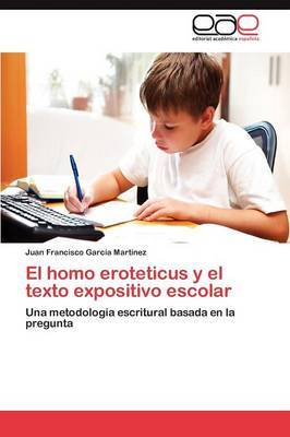 El Homo Eroteticus y El Texto Expositivo Escolar