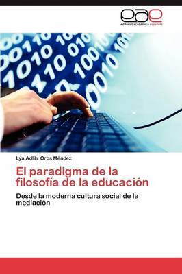 El Paradigma de la Filosofia de la Educacion