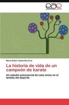 La Historia de Vida de Un Campeon de Karate