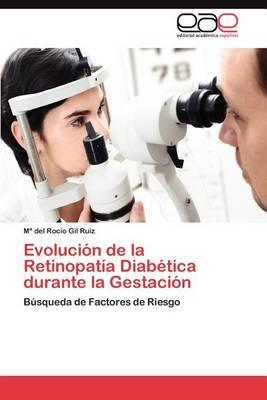 Evolucion de la Retinopatia Diabetica Durante La Gestacion