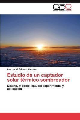 Estudio de Un Captador Solar Termico Sombreador
