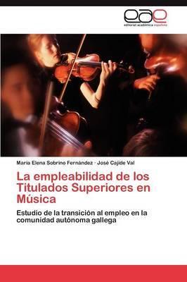 La Empleabilidad de Los Titulados Superiores En Musica