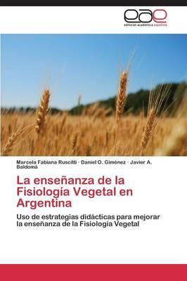 La Ensenanza de La Fisiologia Vegetal En Argentina