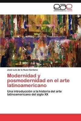 Modernidad y Posmodernidad En El Arte Latinoamericano