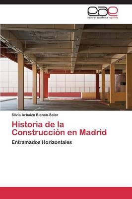 Historia de La Construccion En Madrid