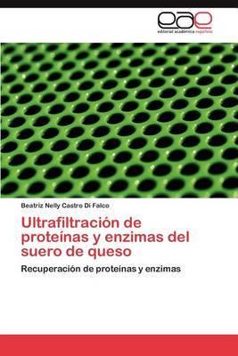 Ultrafiltracion de Proteinas y Enzimas del Suero de Queso