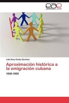 Aproximacion Historica a la Emigracion Cubana