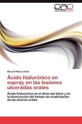 Acido Hialuronico En Espray En Las Lesiones Ulceradas Orales