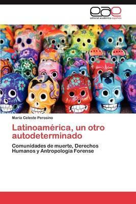 Latinoamerica, Un Otro Autodeterminado
