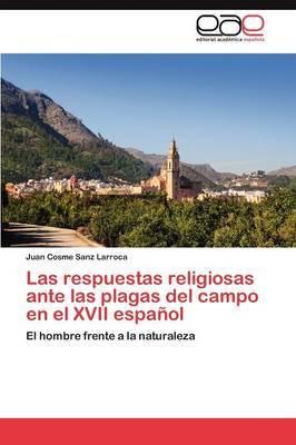 Las Respuestas Religiosas Ante Las Plagas del Campo En El XVII Espanol