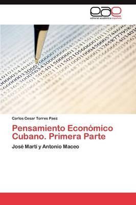 Pensamiento Economico Cubano. Primera Parte