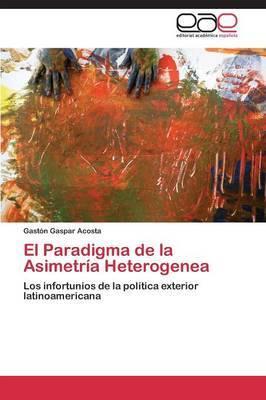 El Paradigma de La Asimetria Heterogenea