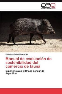 Manual de Evaluacion de Sostenibilidad del Comercio de Fauna