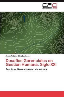 Desafios Gerenciales En Gestion Humana. Siglo XXI