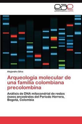 Arqueologia Molecular de Una Familia Colombiana Precolombina